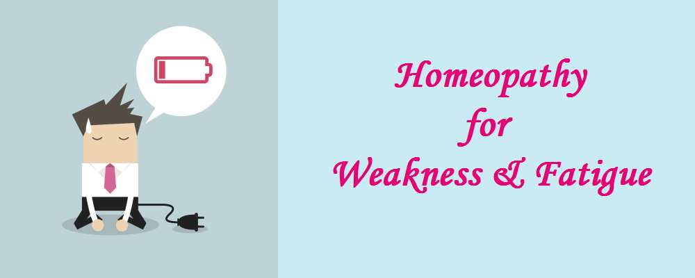 Homeopathy for Weakness and Fatigue Treatment 1