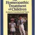 The Homeopathic Treatment of Children Pediatric Constitutional Types april 2016