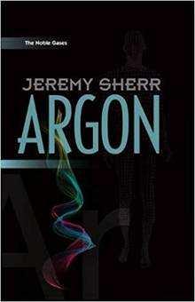 Argon by Jeremy Sherr is reviewed by Rochelle Marsden 1