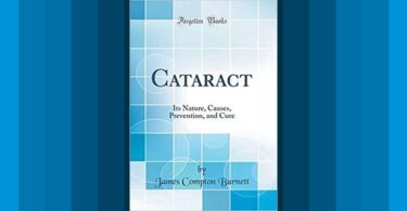Book Review - Cataract: Its Nature, Causes, Prevention, And Cure  By J. Compton Burnett 3