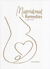 Matridonal Remedies in Daily Practice by Heinz Wittwer 2