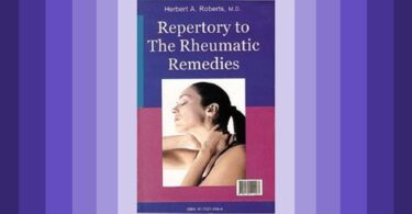 Repertory to the Rheumatic Remedies - by Herbert A Roberts Reviewed by Yashasvini JP Hegde 3